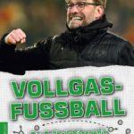 Vollgasfußball – Die Fußballphilosophie des Jürgen Klopp